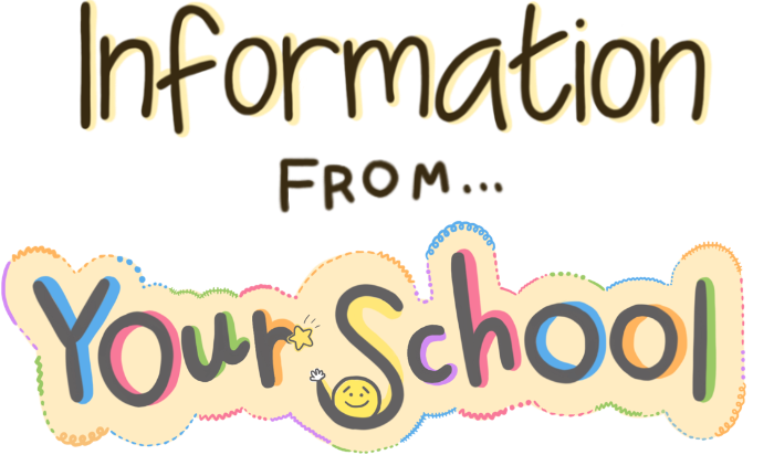 Information FROM Your School